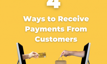 How to Receive Payments From Customers? 4 Flexible Payment Options for Your Business